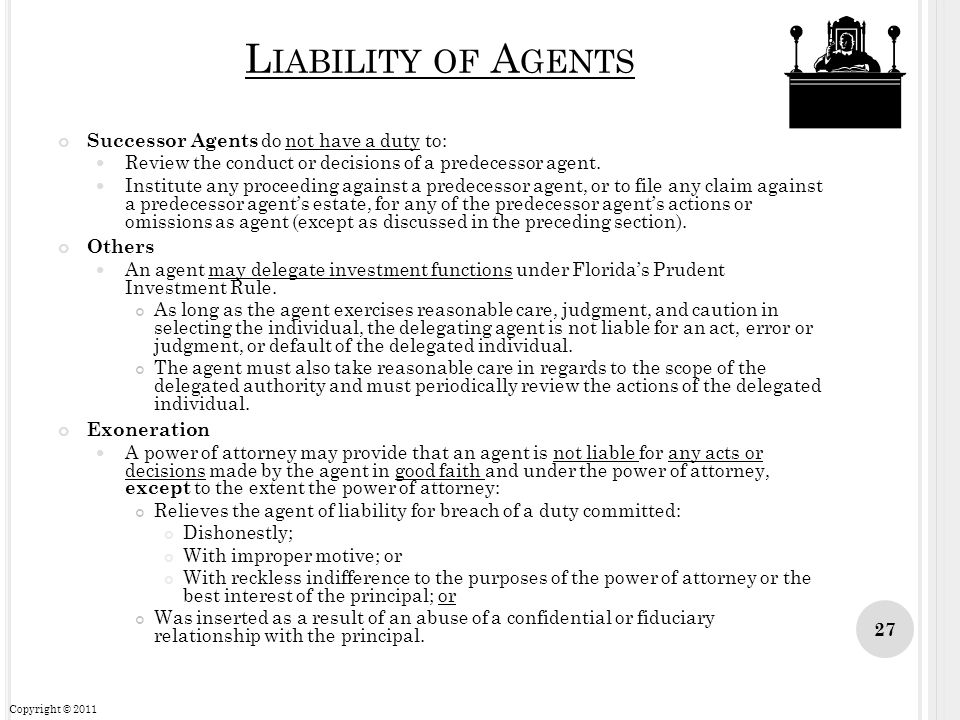 Liability of Agents Successor Agents do not have a duty to: