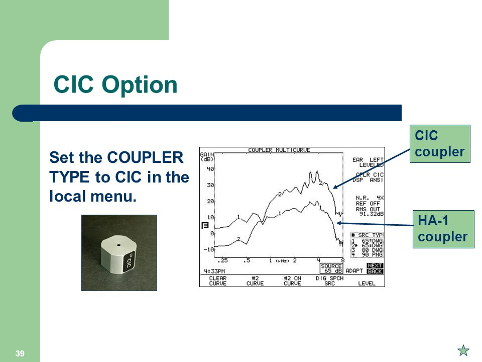 CIC Option Set the COUPLER TYPE to CIC in the local menu. CIC coupler