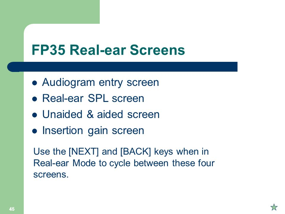 FP35 Real-ear Screens Audiogram entry screen Real-ear SPL screen
