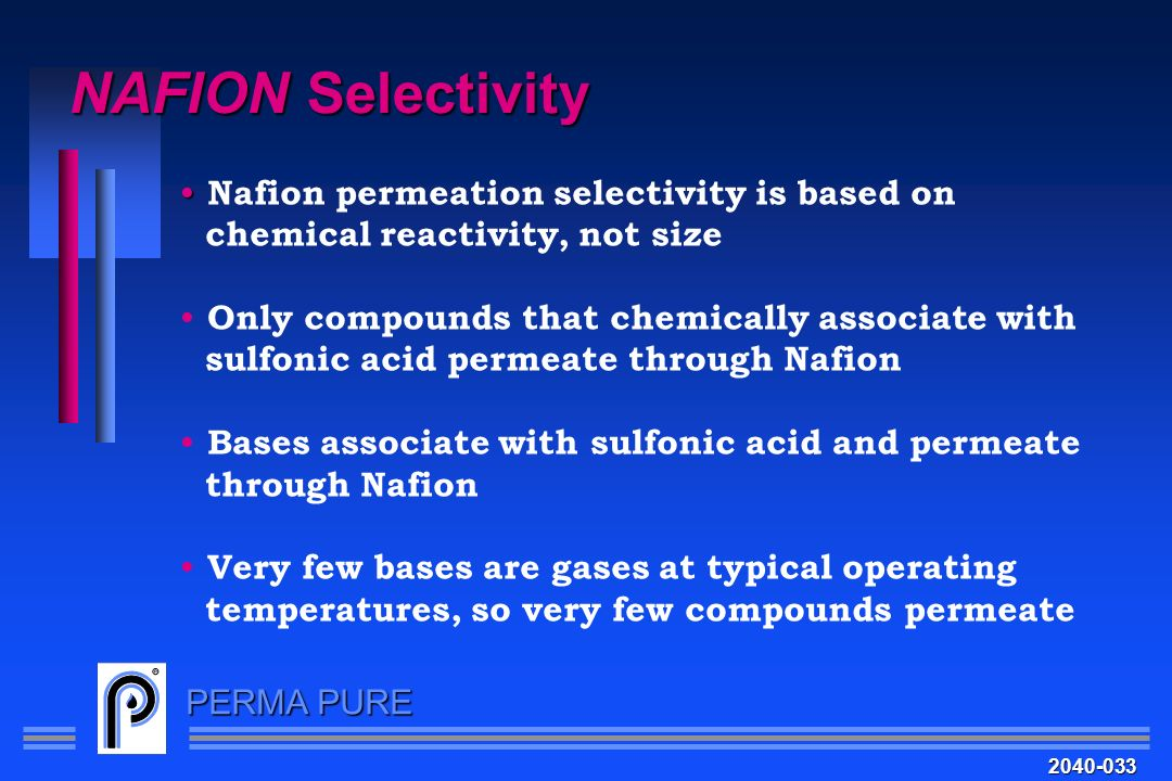 NAFION Selectivity Nafion permeation selectivity is based on
