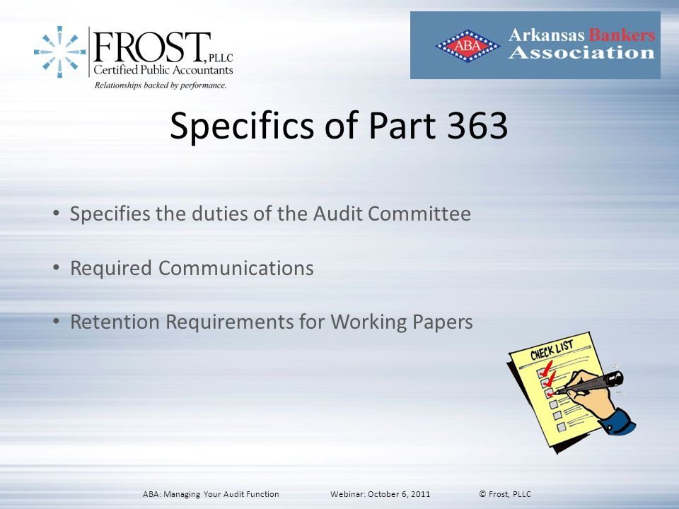 Specifics of Part 363 Specifies the duties of the Audit Committee