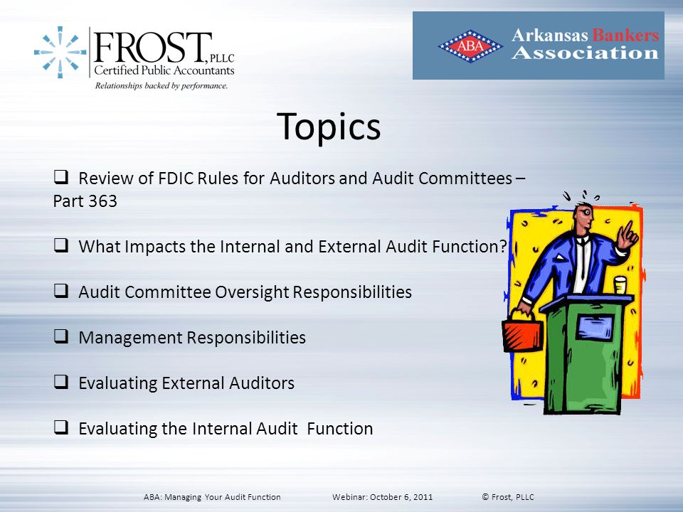 Topics Review of FDIC Rules for Auditors and Audit Committees – Part 363. What Impacts the Internal and External Audit Function