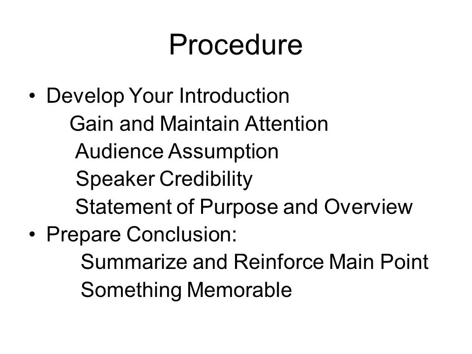 Procedure Develop Your Introduction Gain and Maintain Attention