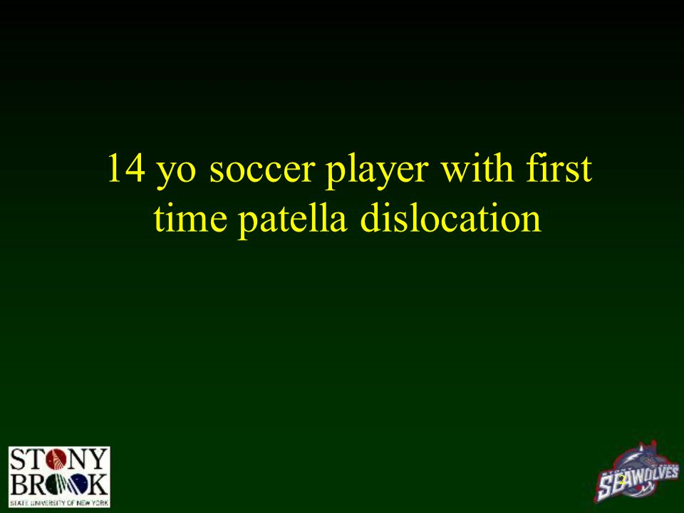 14 yo soccer player with first time patella dislocation