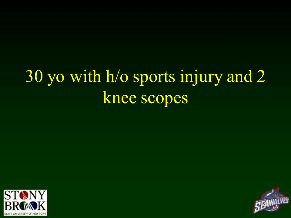30 yo with h/o sports injury and 2 knee scopes