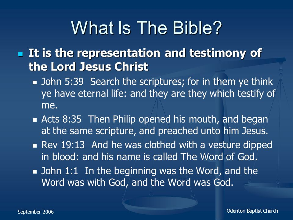 What Is The Bible It is the representation and testimony of the Lord Jesus Christ.