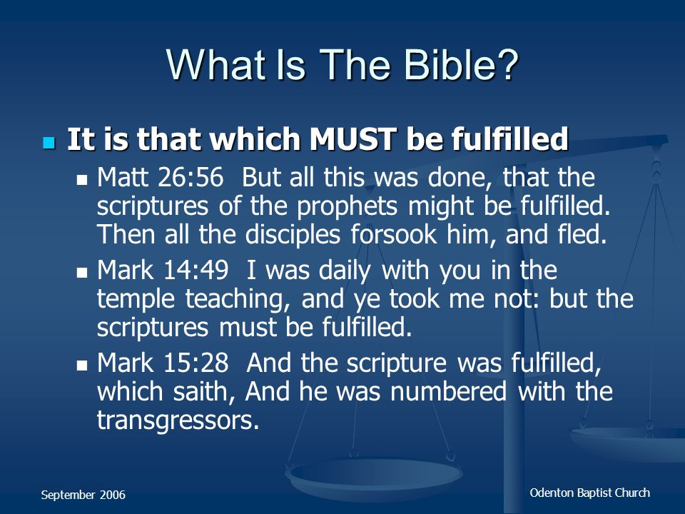 What Is The Bible It is that which MUST be fulfilled
