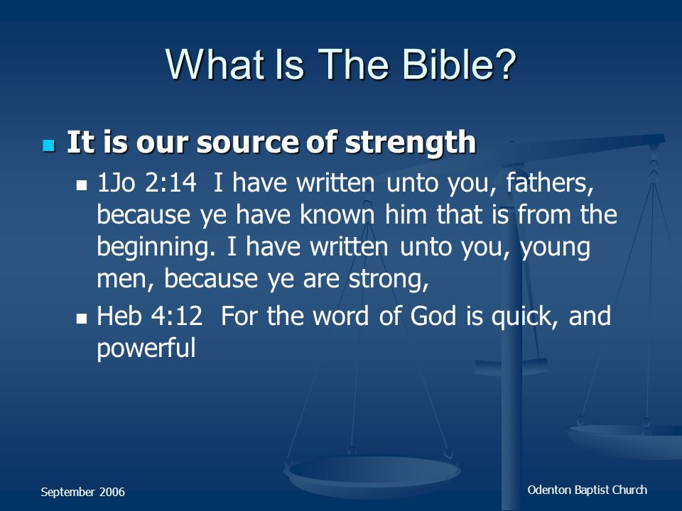 What Is The Bible It is our source of strength