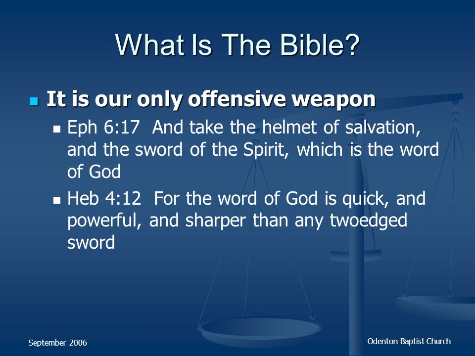 What Is The Bible It is our only offensive weapon