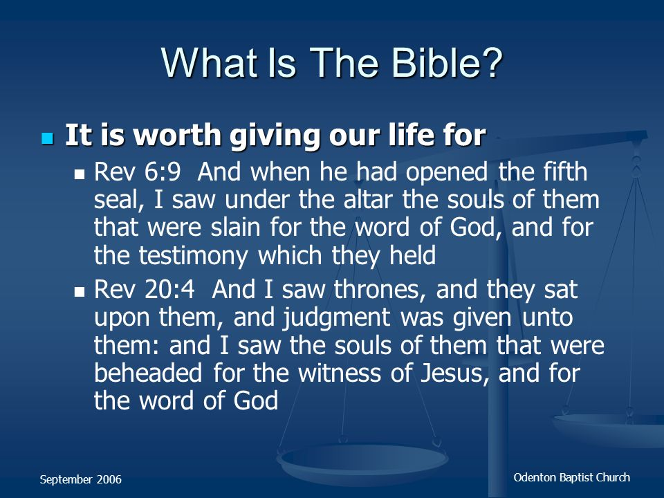 What Is The Bible It is worth giving our life for