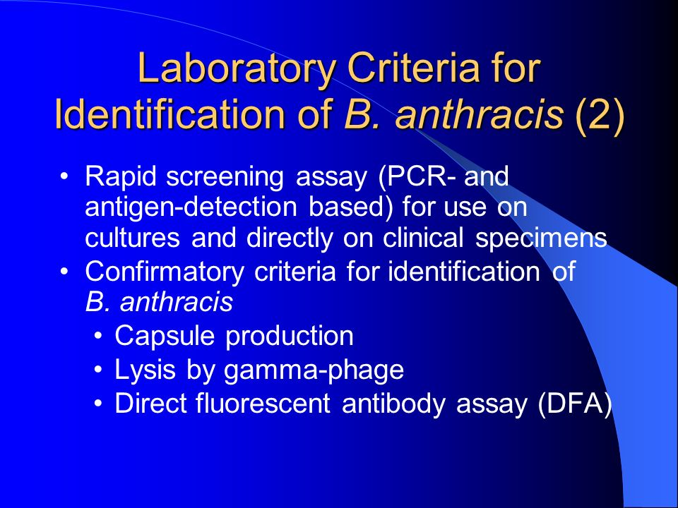 Laboratory Criteria for Identification of B. anthracis (2)