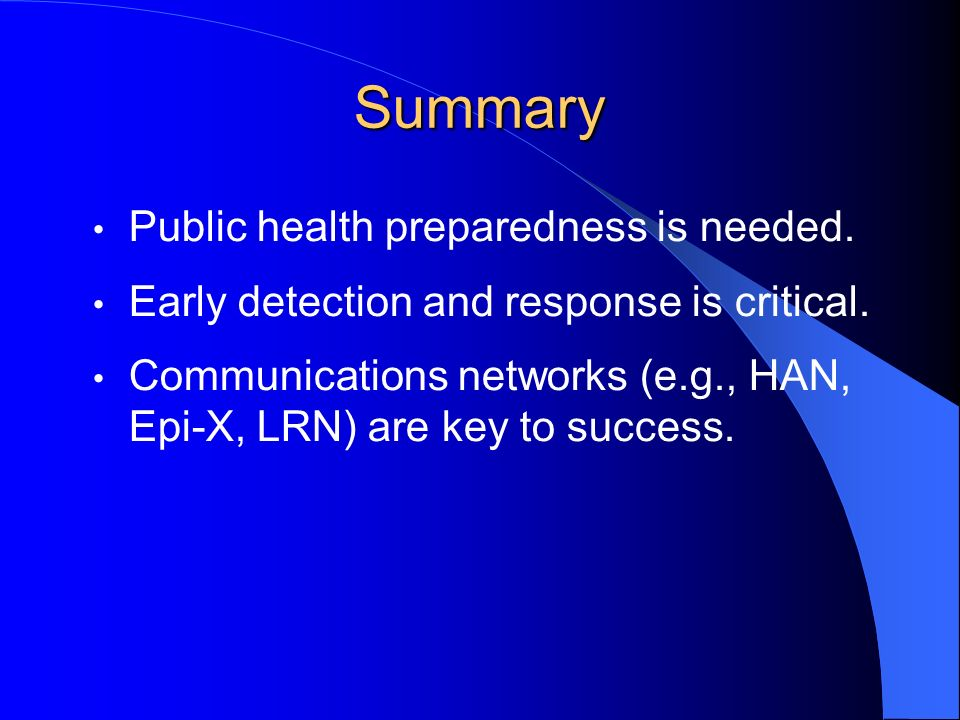 Summary Public health preparedness is needed.