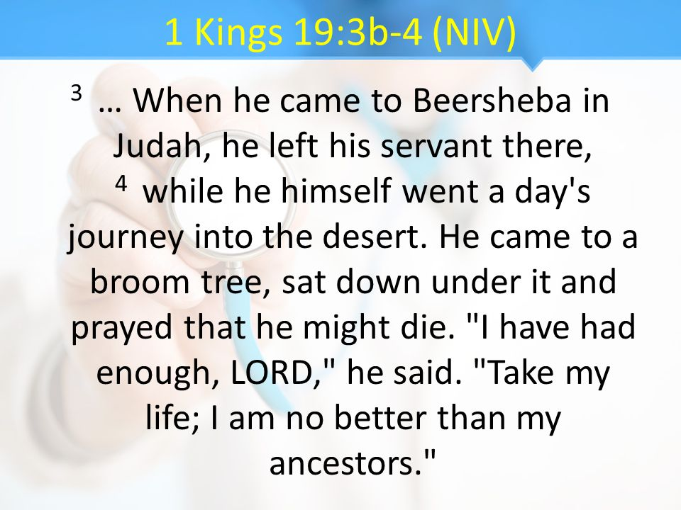 1 Kings 19:3b-4 (NIV)