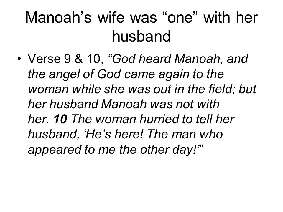 Manoah's wife was one with her husband