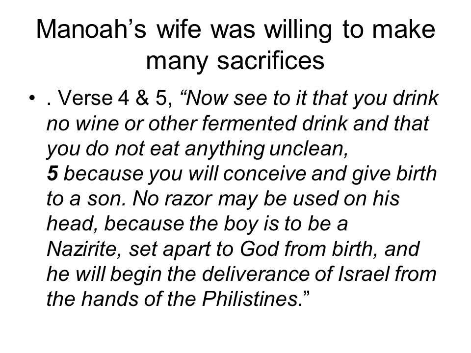 Manoah's wife was willing to make many sacrifices