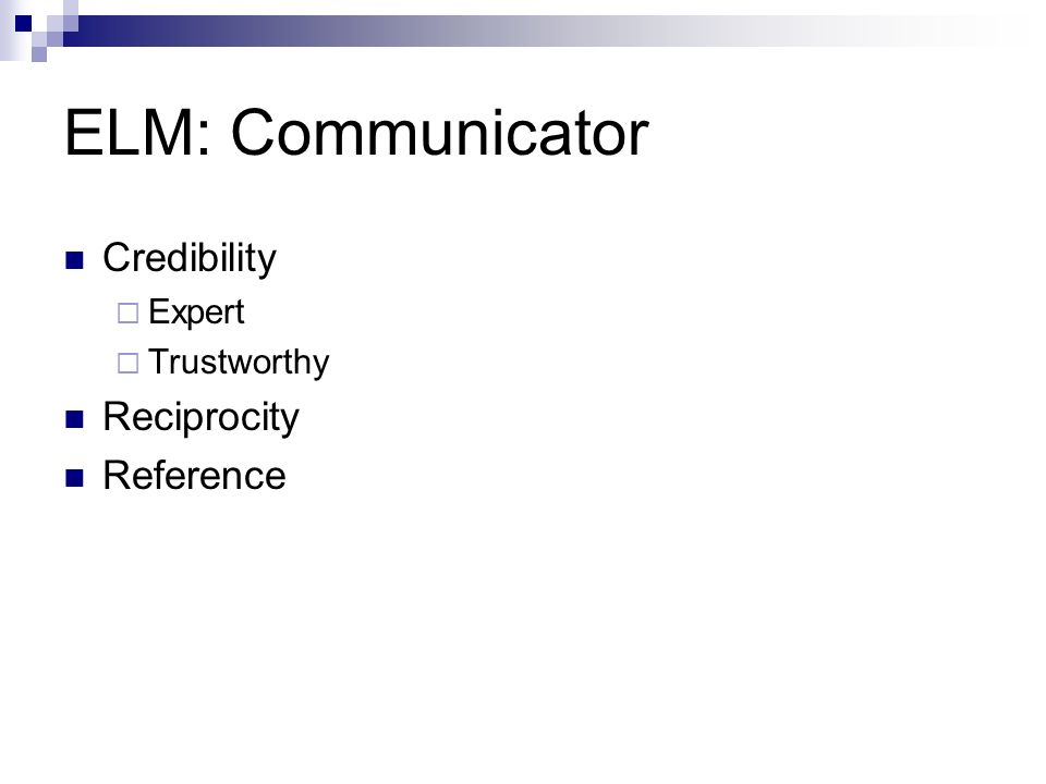 ELM: Communicator Credibility Expert Trustworthy Reciprocity Reference