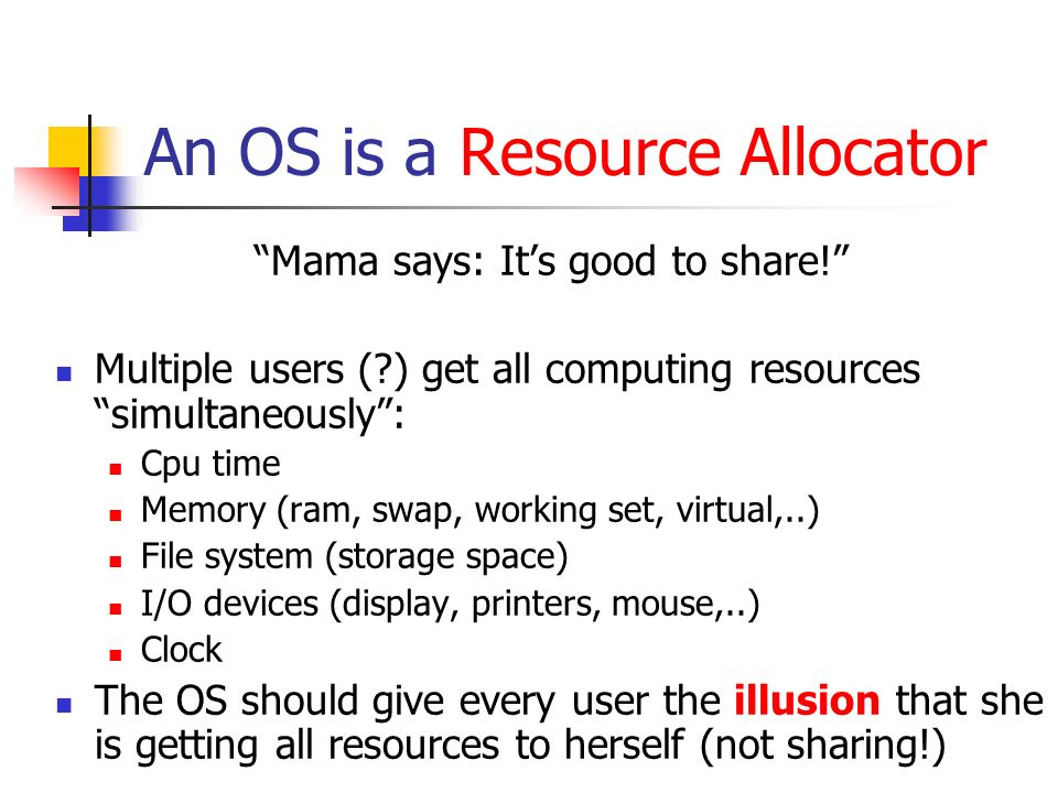 An OS is a Resource Allocator