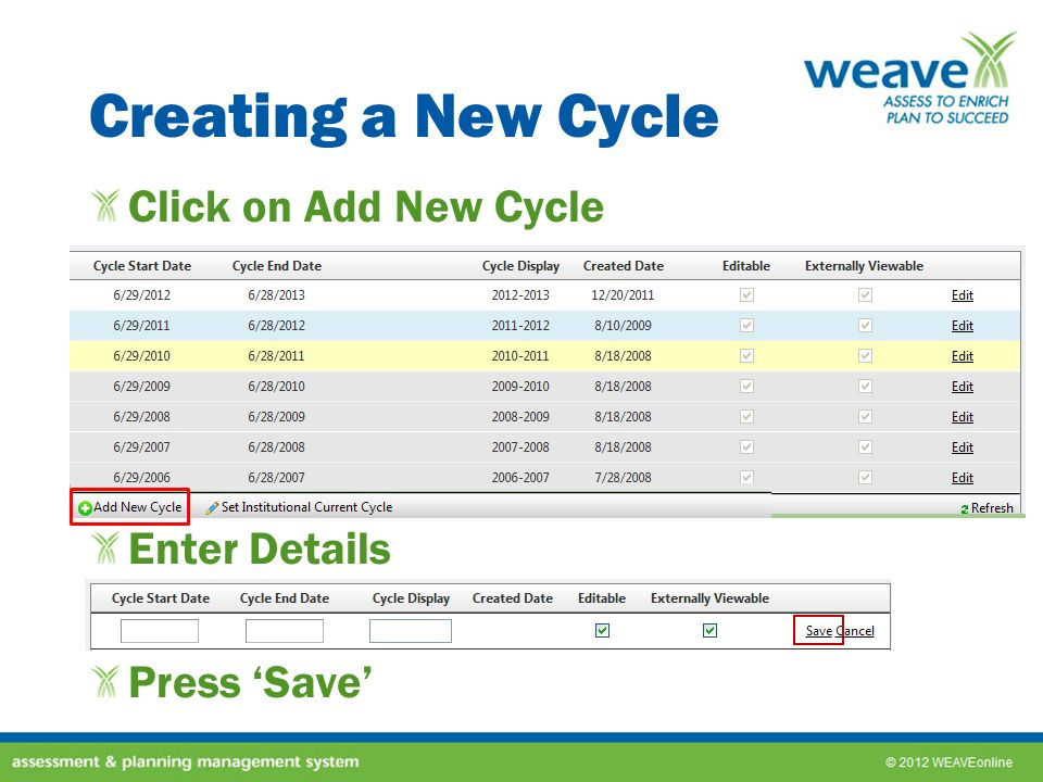 Creating a New Cycle Click on Add New Cycle Enter Details Press 'Save'