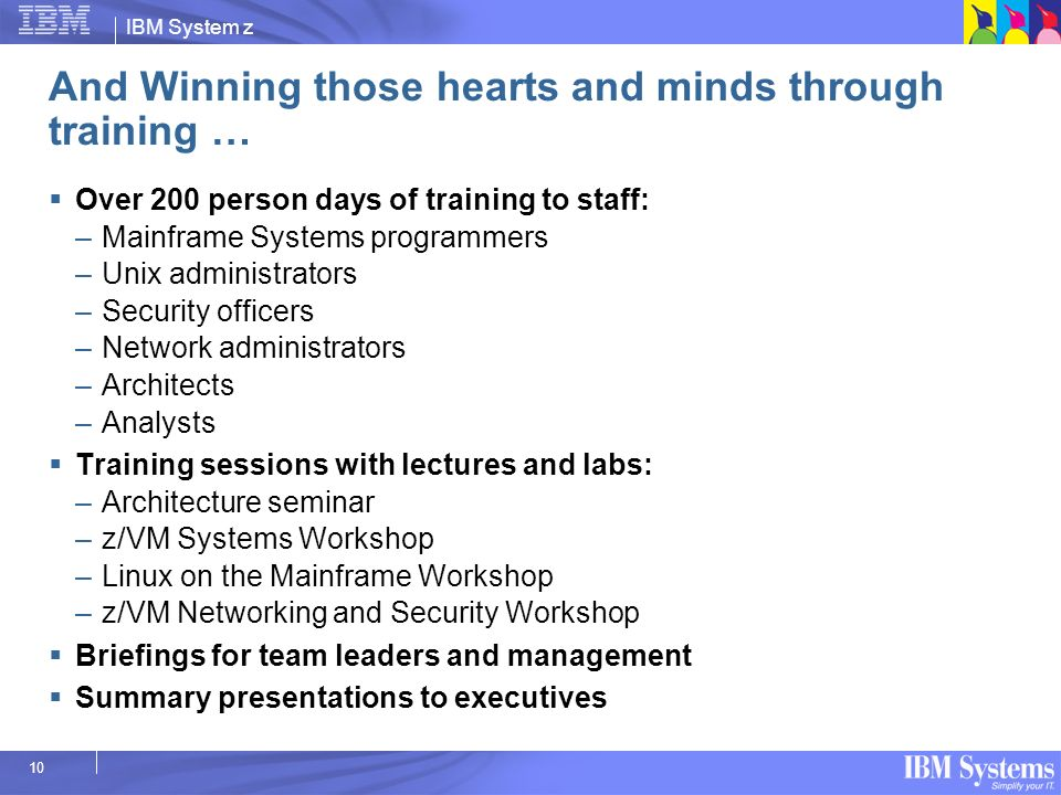 And Winning those hearts and minds through training …