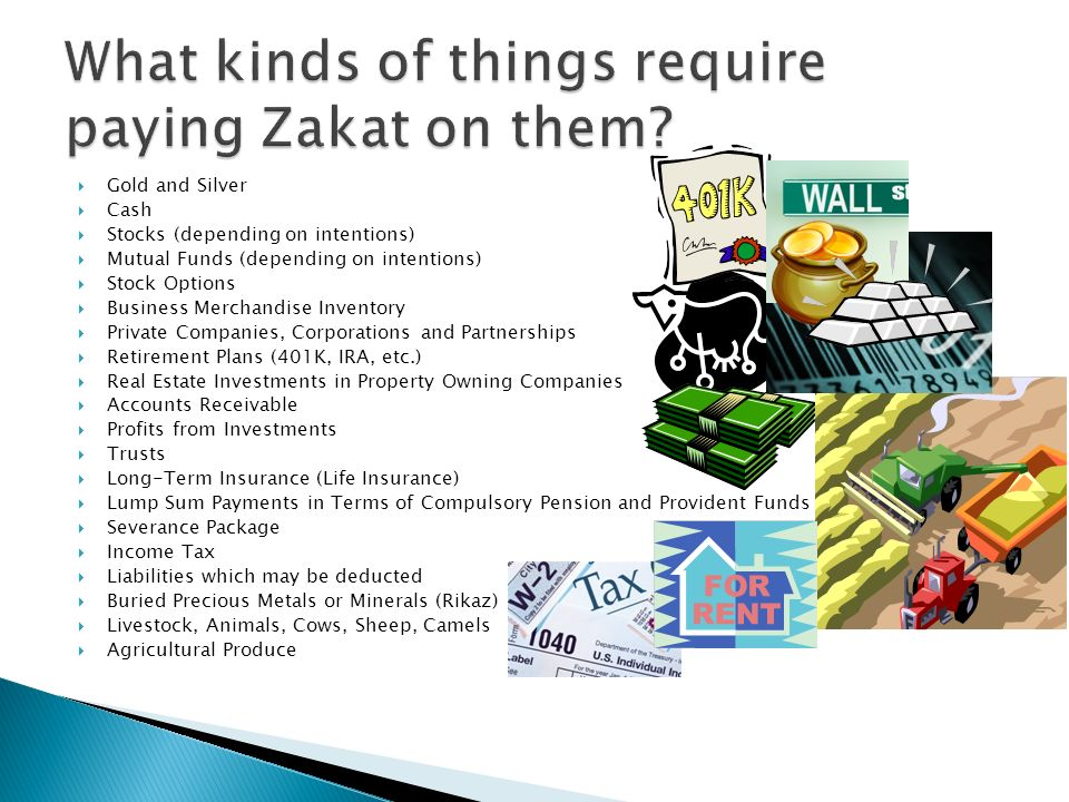 What kinds of things require paying Zakat on them
