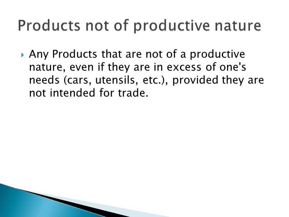 Products not of productive nature