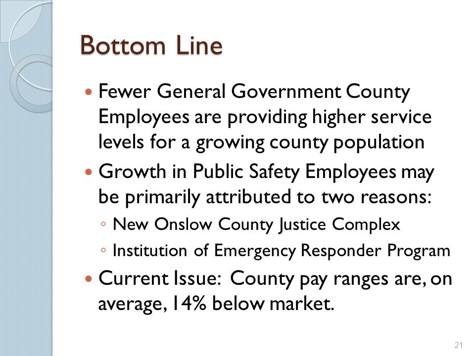 Bottom Line Fewer General Government County Employees are providing higher service levels for a growing county population.