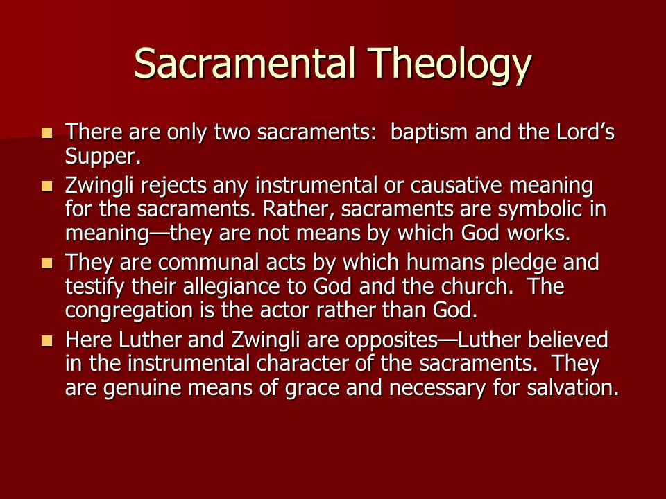 Sacramental Theology There are only two sacraments: baptism and the Lord's Supper.
