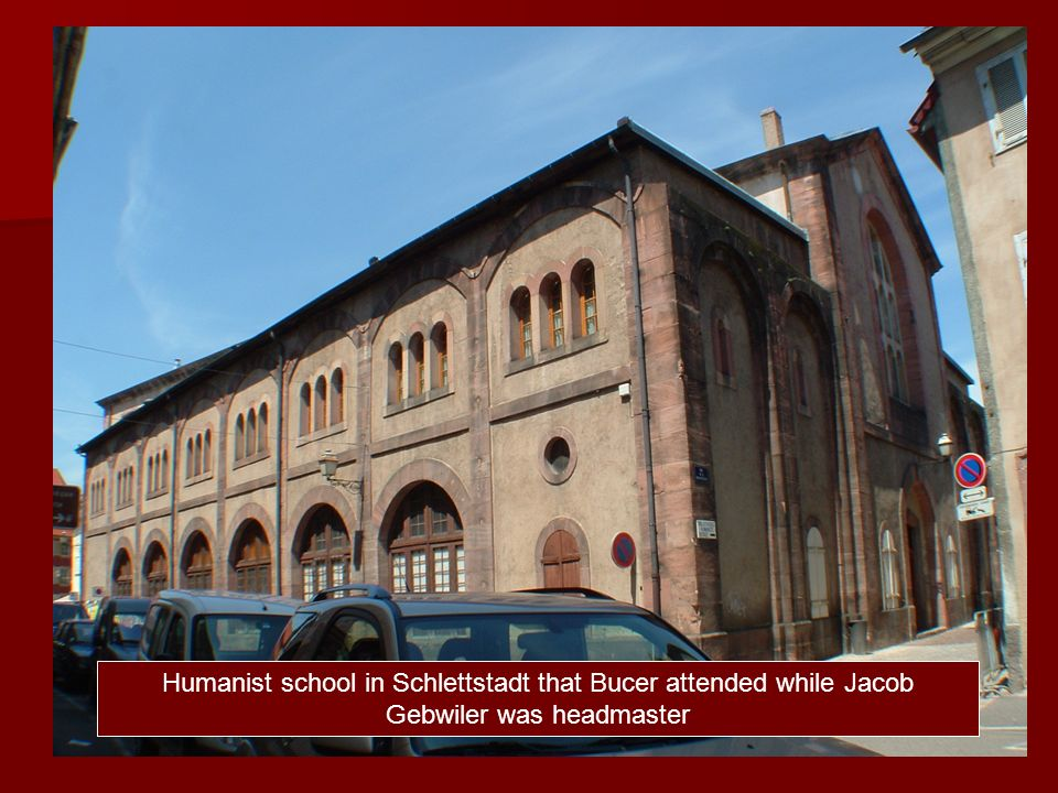 Humanist school in Schlettstadt that Bucer attended while Jacob Gebwiler was headmaster