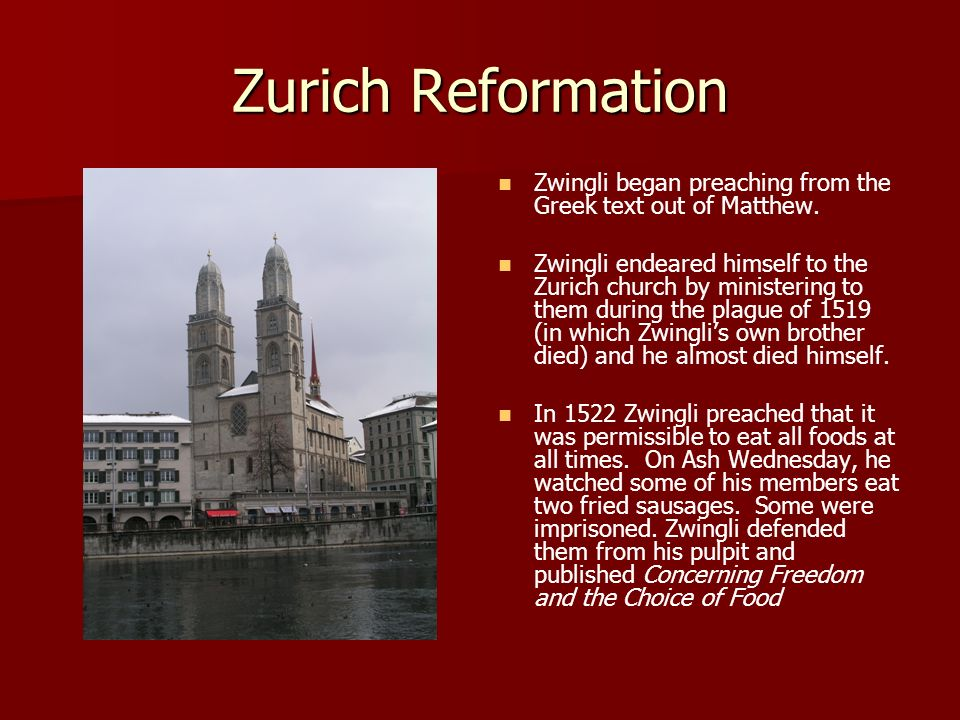 Zurich Reformation Zwingli began preaching from the Greek text out of Matthew.