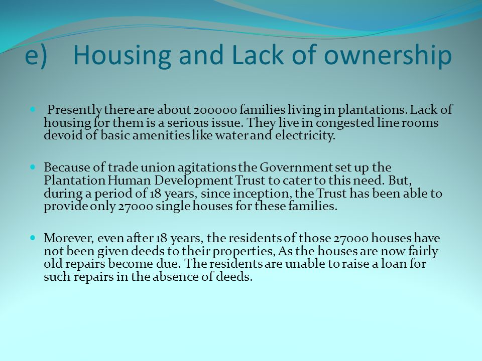 e) Housing and Lack of ownership