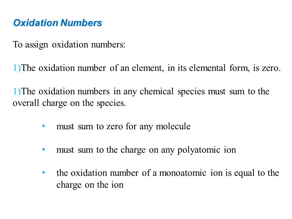To assign oxidation numbers: