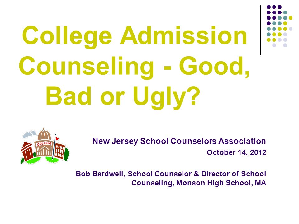 College Admission Counseling - Good, Bad or Ugly