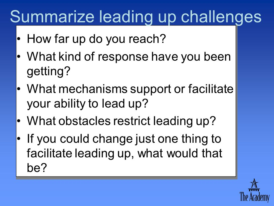 Summarize leading up challenges