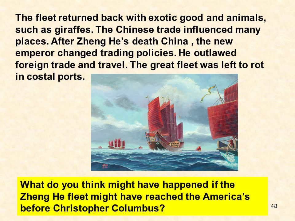 The fleet returned back with exotic good and animals, such as giraffes