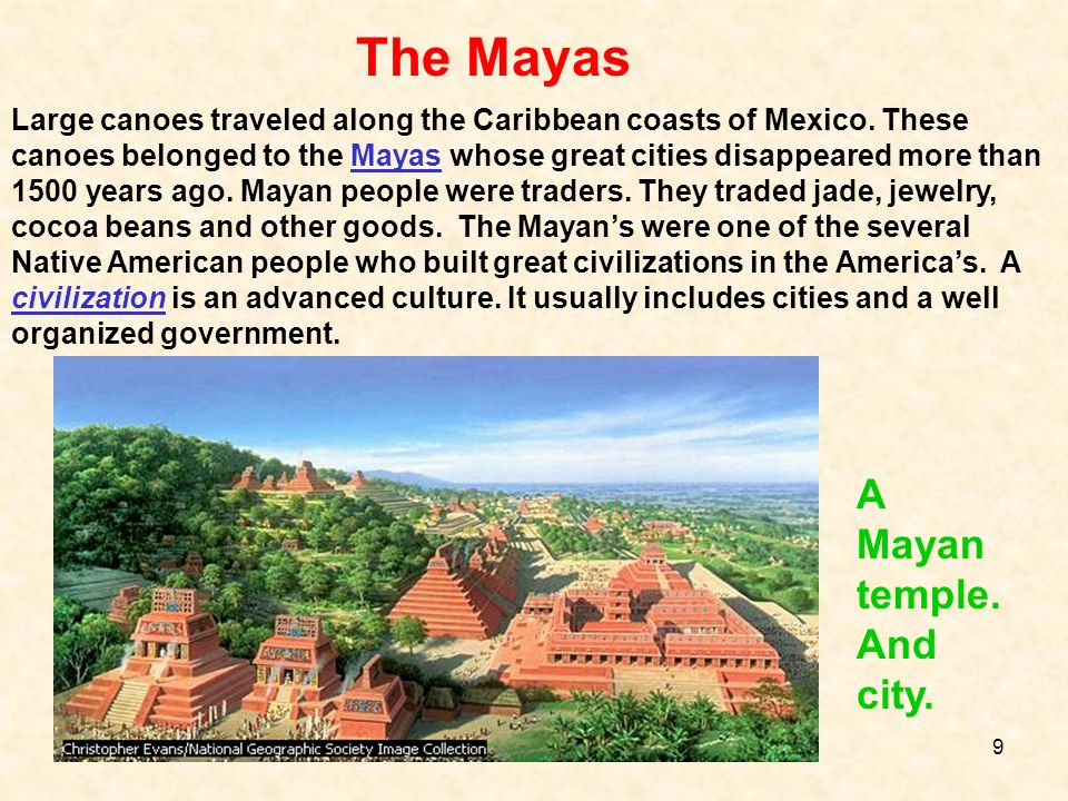The Mayas A Mayan temple. And city.