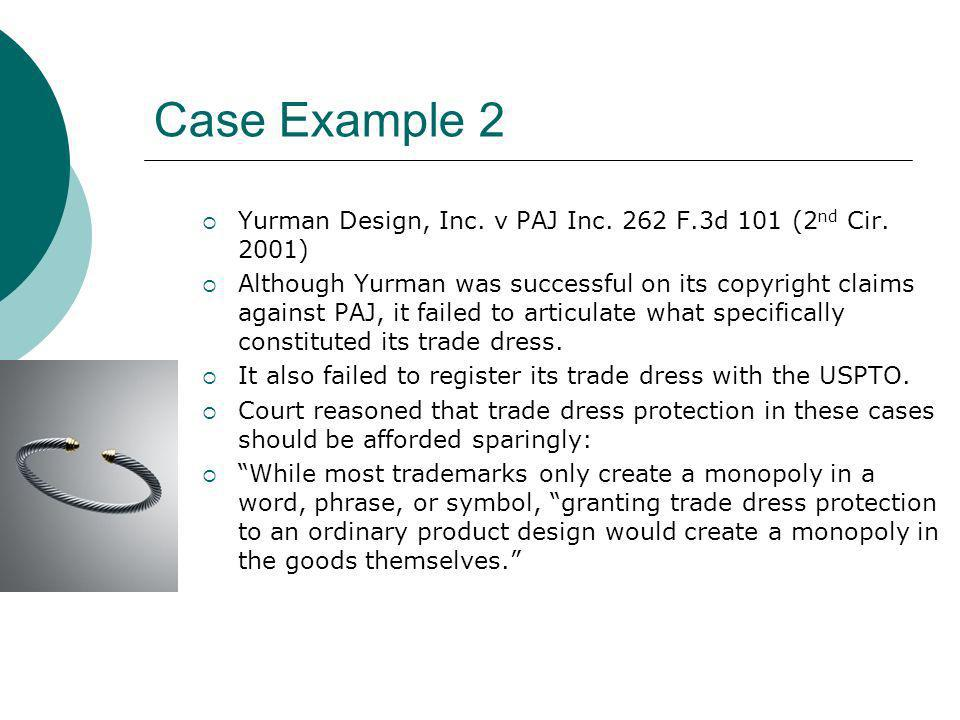 Case Example 2 Yurman Design, Inc. v PAJ Inc. 262 F.3d 101 (2nd Cir. 2001)