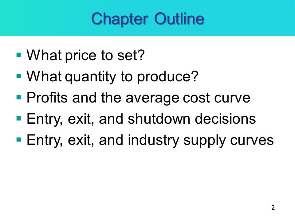 Chapter Outline What price to set What quantity to produce