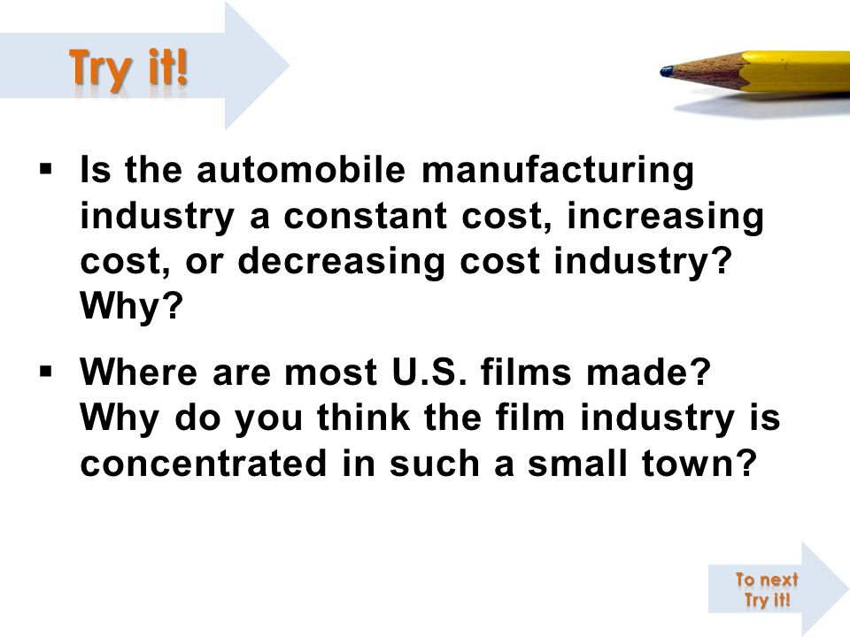 Is the automobile manufacturing industry a constant cost, increasing cost, or decreasing cost industry Why