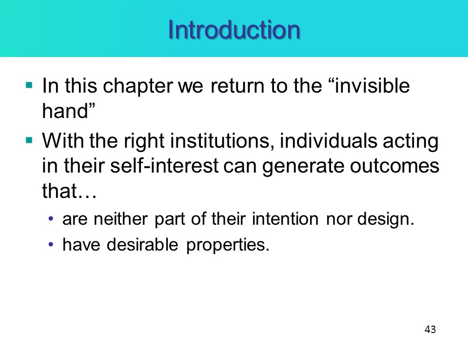 Introduction In this chapter we return to the invisible hand