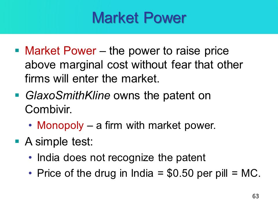 Market Power Market Power – the power to raise price above marginal cost without fear that other firms will enter the market.