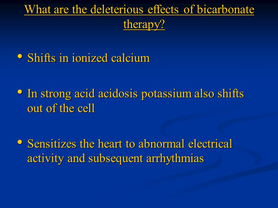 What are the deleterious effects of bicarbonate therapy