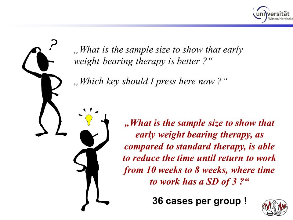 """What is the sample size to show that early weight-bearing therapy is better"