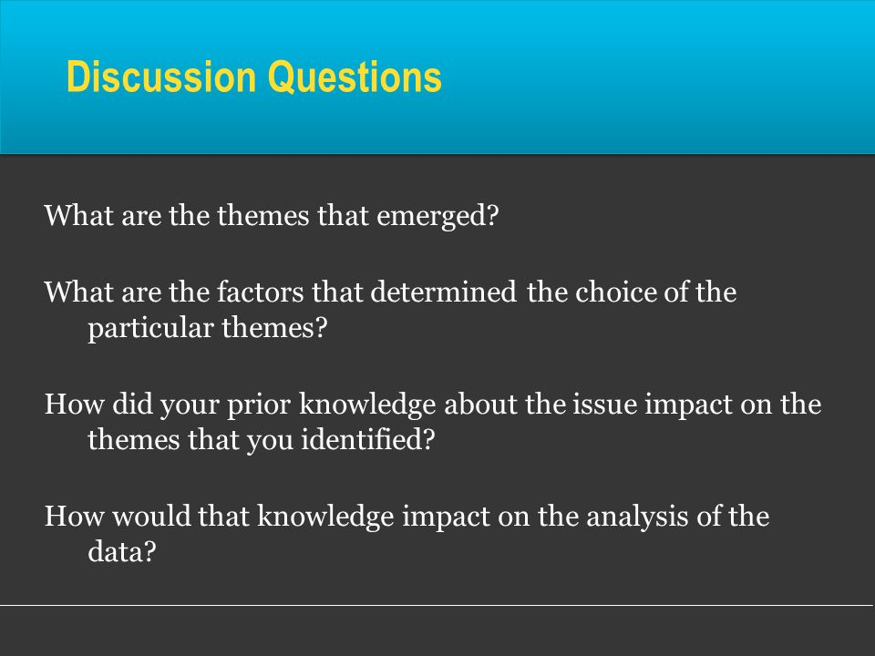 Discussion Questions What are the themes that emerged