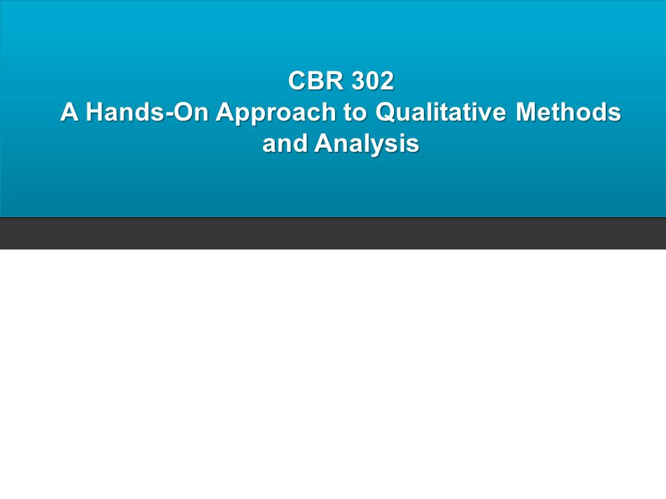 A Hands-On Approach to Qualitative Methods and Analysis