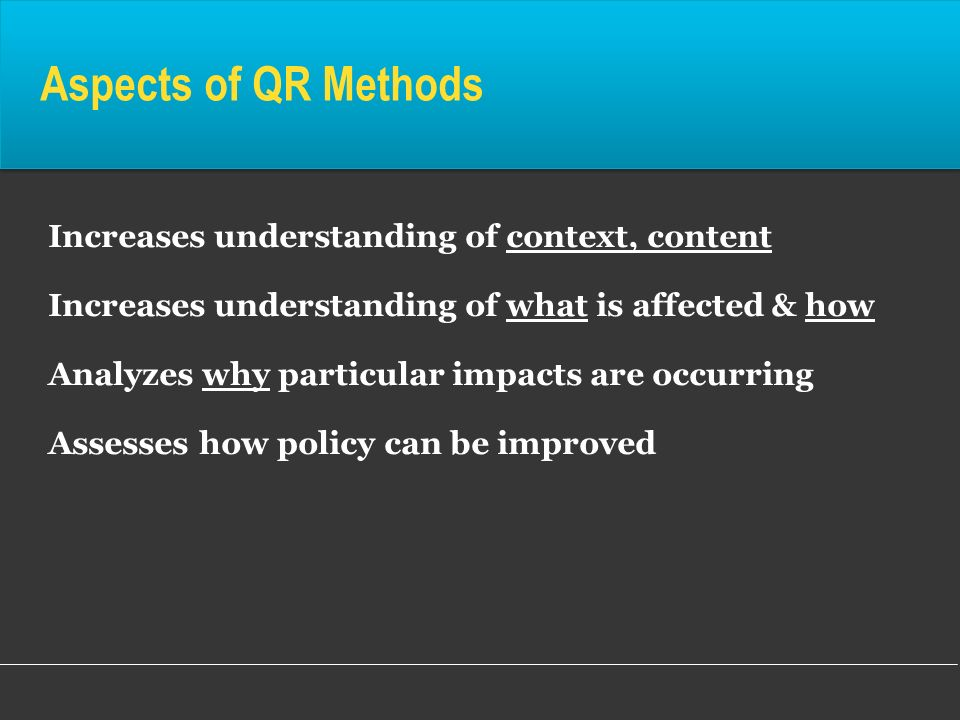 Aspects of QR Methods Increases understanding of context, content