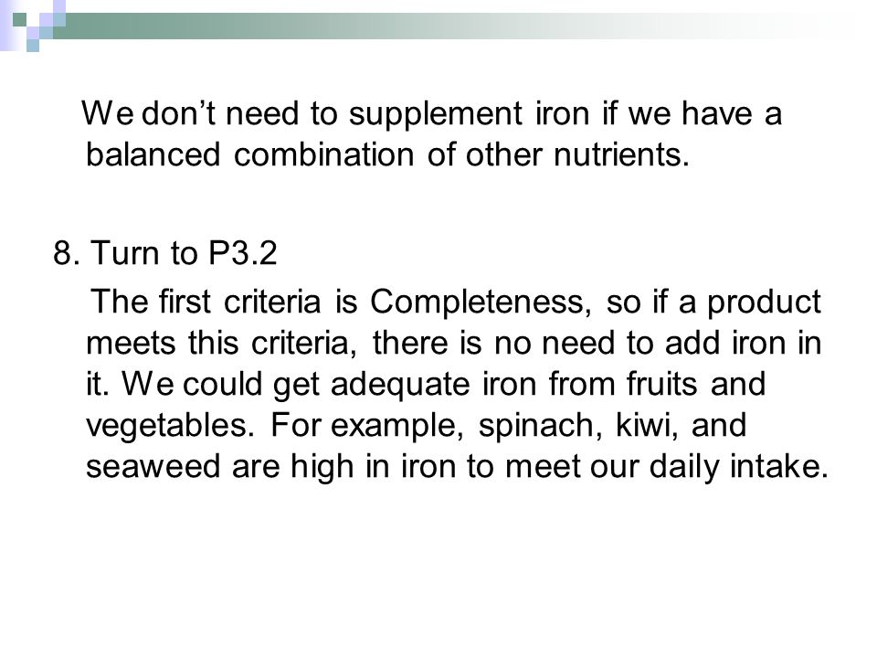We don't need to supplement iron if we have a balanced combination of other nutrients.