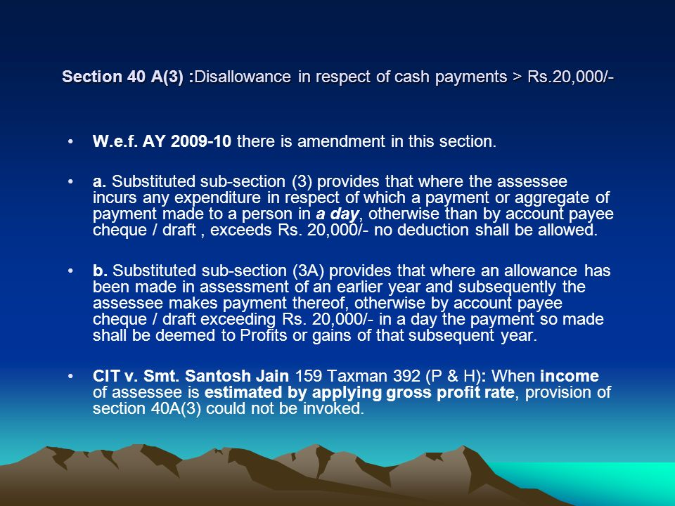 Section 40 A(3) :Disallowance in respect of cash payments > Rs