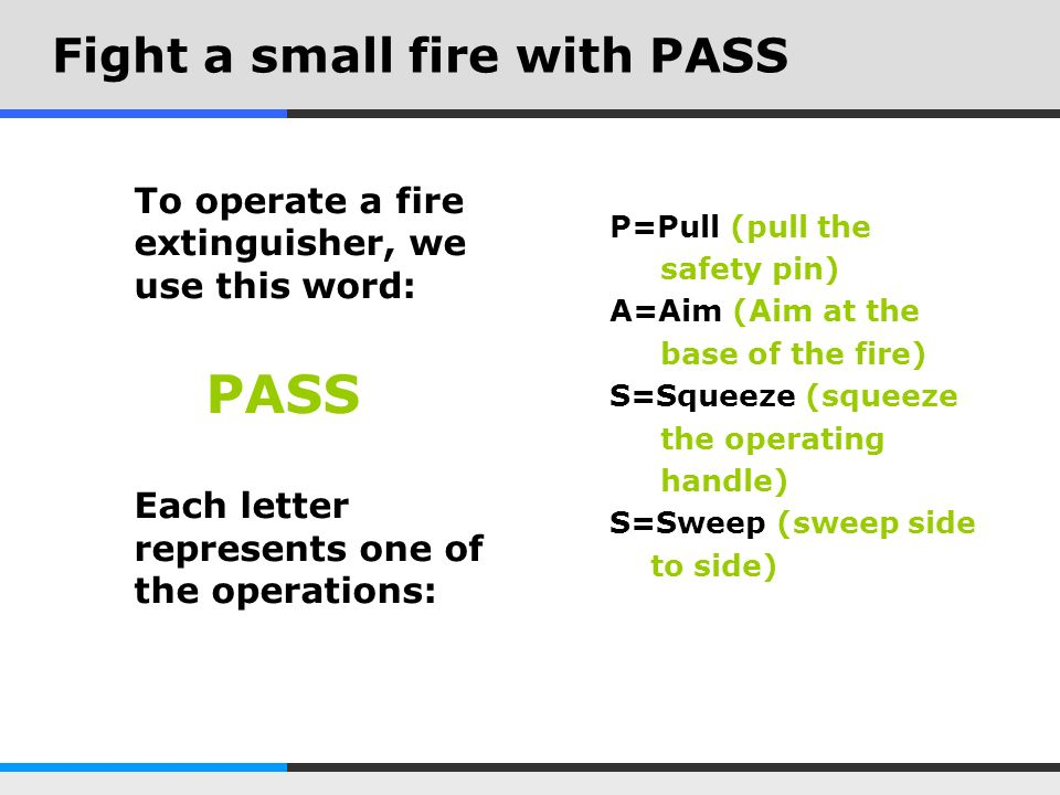 Fight a small fire with PASS