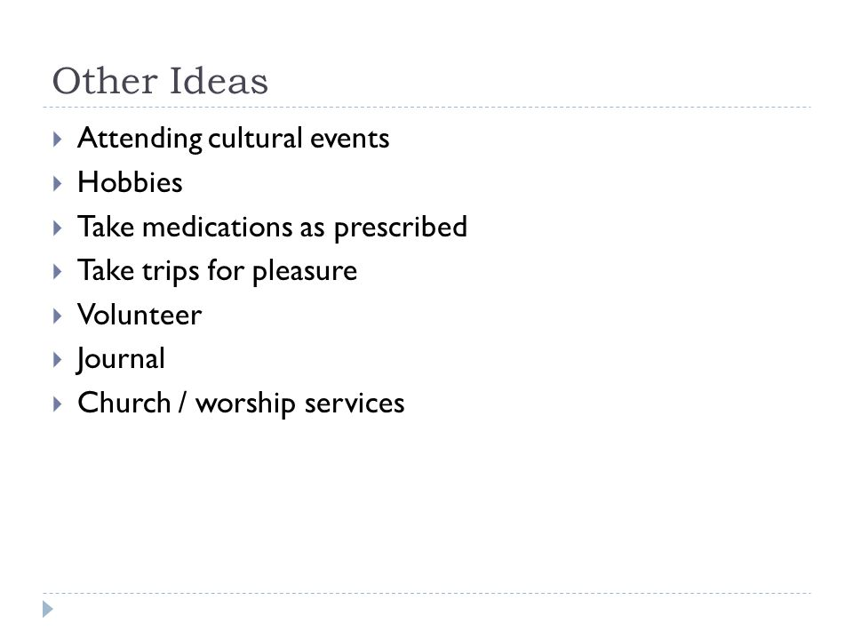 Other Ideas Attending cultural events Hobbies
