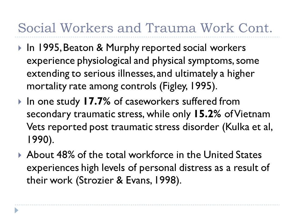 Social Workers and Trauma Work Cont.